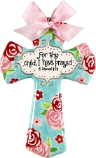 Pink Floral Medium Cross - For this child, I have prayed