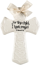 Cream Medium Cross - For this child, I have prayed