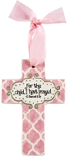 Pink Quatrefoil Small Cross - For this child, I have prayed