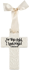 Cream Small Cross - For this child, I have prayed