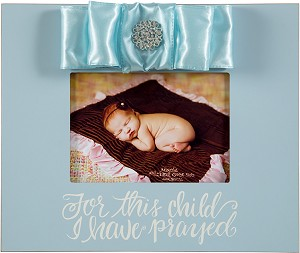 Blue 10x12 Wood Frame - For this child, I have prayed